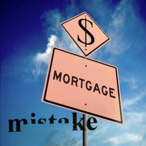 5 Mortgage mistakes to be aware of