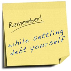 5 Important steps to remember while settling debt yourself