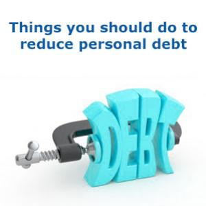 Things you should do to reduce personal debt