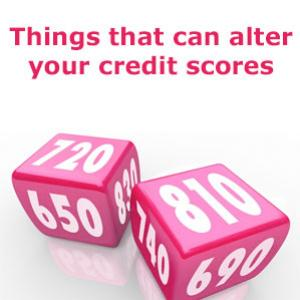 Things that can alter your credit scores