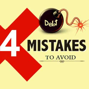 4 Mistakes to avoid while paying back your debts