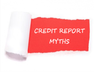 The 4 greatest myths about credit reports
