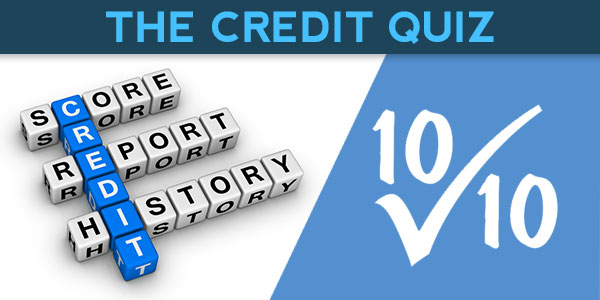 Credit Quiz - Check out whether or not you can score 10/10
