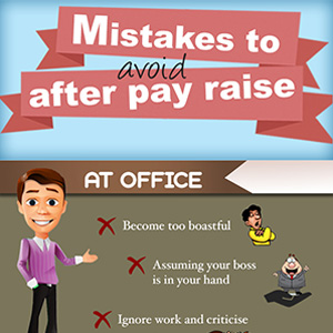 Pay raise - Costly mistakes to avoid when you love your career and life