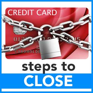 7 Steps to follow in while closing a credit card