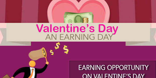 Valentine's Day - An earning day