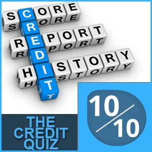 Do you have adequate knowledge on credit report and score