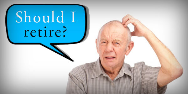 Thinking of retirement? Answers to get your dilemma resolved