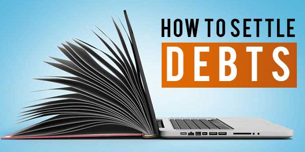 What you need to know about settling your debts